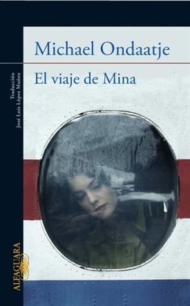 El viaje de Mina (Michael Ondaatje)-Trabalibros
