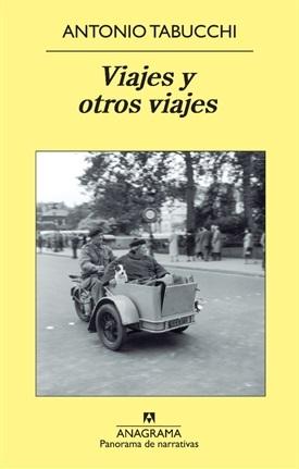Viajes y otros viajes (Antonio Tabucchi)-Trabalibros