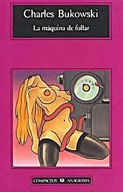 La máquina de follar (Buckowski) - Tabalibros