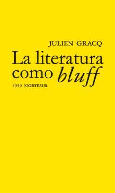 La literatura como bluff (Julien Gracq)-Trabalibros