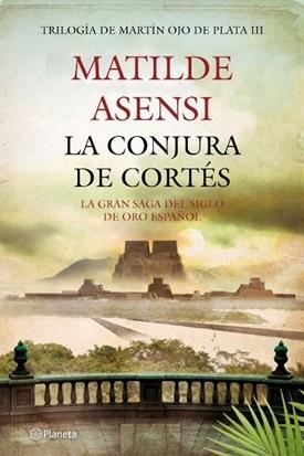La conjura de Cortés. Martín ojo de plata 3 (Matilde Asensi)-Trabalibros