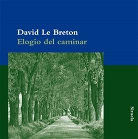 Elogio del caminar (David Le Breton)-Trabalibros