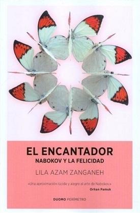 El encantador. Nabokov y la felicidad (Lila Azam Zanganeh)-Trabalibros