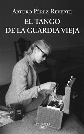 El tango de la guardia vieja (Arturo Pérez Reverte)-Trabalibros
