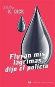 Fluyan mis lágrimas, dijo el policía (Philip K. Dick)-Trabalibros