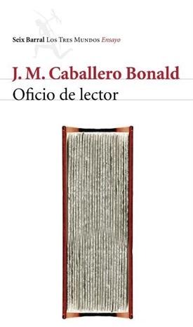 Oficio de lector (José Manuel Caballero Bonald)-Trabalibros