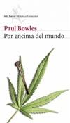 Por encima del mundo (Paul Bowles)-Trabalibros