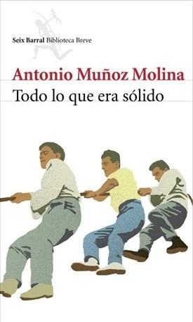 Todo lo que era sólido (Antonio Muñoz Molina)-Trabalibros