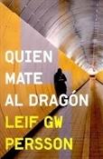 Quien mate al dragón (Leif GW Persson)-Trabalibros