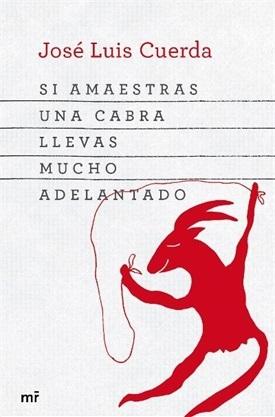 Si amaestras una cabra (José Luis Cuerda)-Trabalibros
