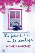La felicidad es un té contigo (Mamen Sánchez)-Trabalibros