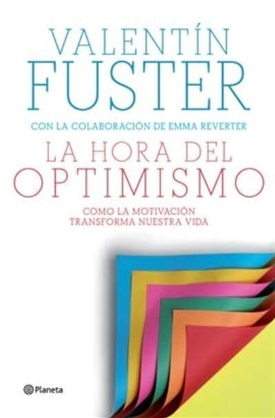 La Hora Del Optimismo Nuevo Libro Del Cardiólogo Valentín Fuster Noticias