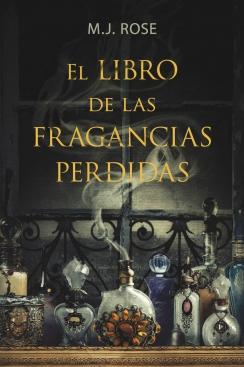 El libro de las fragancias perdidas (M. J. Rose)-Trabalibros
