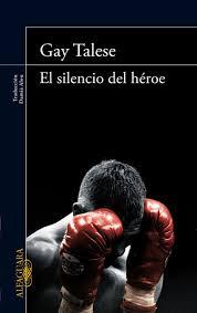 El silencio del héroe (Gay Talese)-Trabalibros