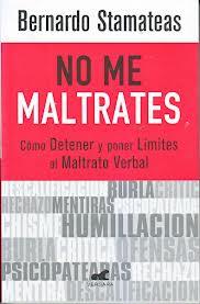 No me maltrates (Bernardo Stamateas)-Trabalibros