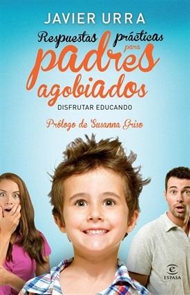 Respuestas prácticas para padres agobiados (Javier Urra)-Trabalibros