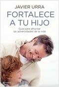 Fortalece a tu hijo (Javier Urra)-Trabalibros