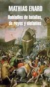 Habladles de batallas, de reyes y elefantes (Mathias Énard)-Trabalibros