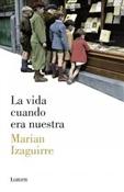 La vida cuando era nuestra (Marian Izaguirre)-Trabalibros