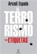 El terrorismo y sus etiquetas (Arcadi Espada)-Trabalibros