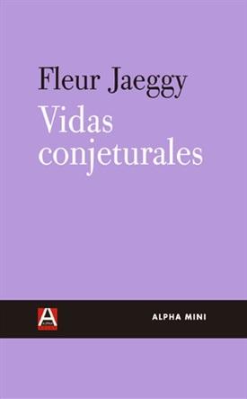 Vidas conjeturales (Fleur Jaeggy)-Trabalibros