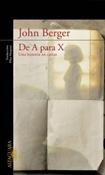 De A para X (John Berger)-Trabalibros