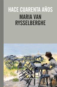 Hace cuarenta años (Maria Van Rysselbergue)-Trabalibros