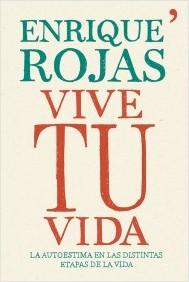 Vive tu vida (Enrique Rojas)-Trabalibros