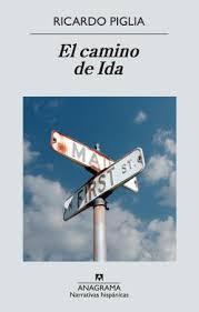 El camino de Ida (Ricardo Piglia)-Trabalibros
