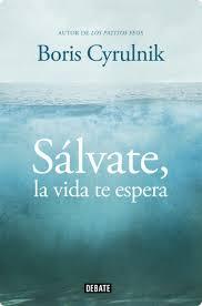 Sálvate, la vida te espera (Boris Cyrulnik)-Trabalibros