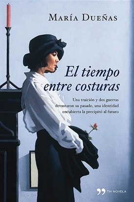 El tiempo entre costuras (María Dueñas)-Trabalibros