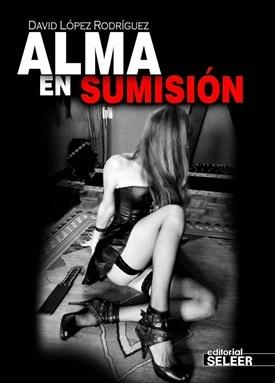 Alma en sumisión (David López Rodríguez)-Trabalibros