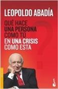 Qué hace una persona como tú en una crisis como esta (Leopoldo Abadía)-Trabalibros