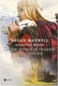 Las guerreras Maxwell. Desde donde se domine la llanura (Megan Maxwell)-Trabalibros
