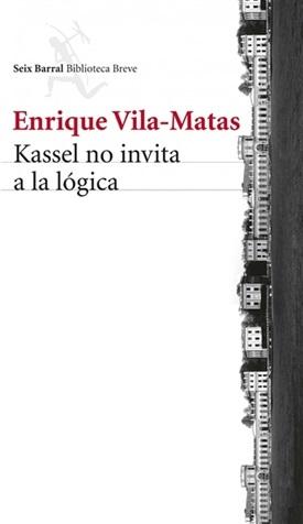 Kassel no invita a la lógica (Enrique Vila-Matas)-Trabalibros