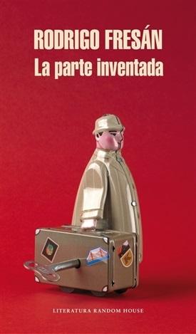 La parte inventada (Rodrigo Fresán)-Trabalibros