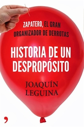 Historia de un despropósito (Joaquín Leguina)-Trabalibros