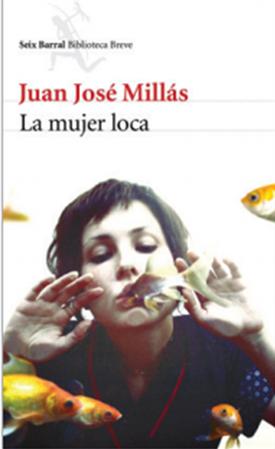 La mujer loca (Juan José Millás)-Trabalibros