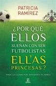 Por qué ellos sueñan con ser futbolistas y ellas princesas (Patricia Ramírez)-Trabalibros