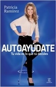 Autoayúdate (Patricia Ramírez)-Trabalibros