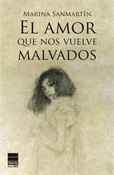 El amor que nos vuelve malvados (Marina Sanmartín)-Trabalibros