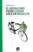 El socialismo puede llegar sólo en bicicleta (Jorge Riechmann)-Trabalibros