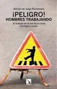 Peligro, hombres trabajando (Jorge Riechmann)-Trabalibros