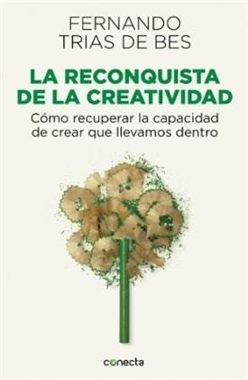 La reconquista de la creatividad (Fernando Trías de Bes)-Trabalibros