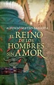 El reino de los hombres sin amor (Alfonso Mateo-Sagasta)-Trabalibros