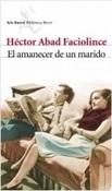 El amanecer de un marido (Héctor Abad Faciolince)-Trabalibros