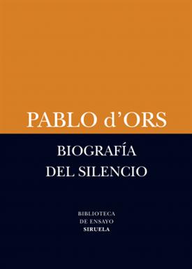 Biografía del silencio (Pablo d´Ors)-Trabalibros