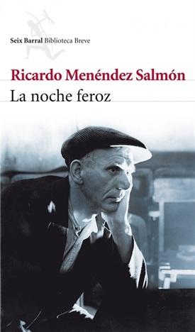 La noche feroz (Ricardo Menéndez Salmón)-Trabalibros