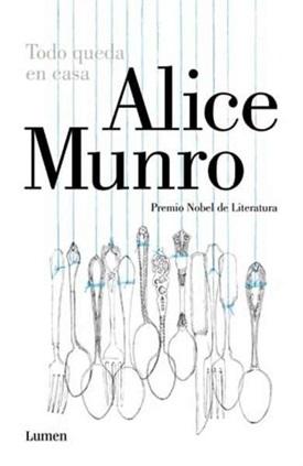Todo queda en casa (Alice Munro)-Trabalibros