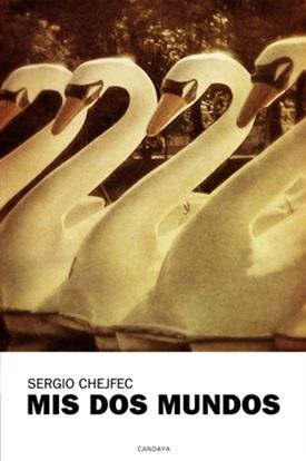 Mis dos mundos (Sergio Chejfec)-Trabalibros